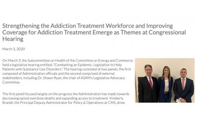 Strengthening the Addiction Treatment Workforce and Improving Coverage for Addiction Treatment are Topics at Congressional Hearing